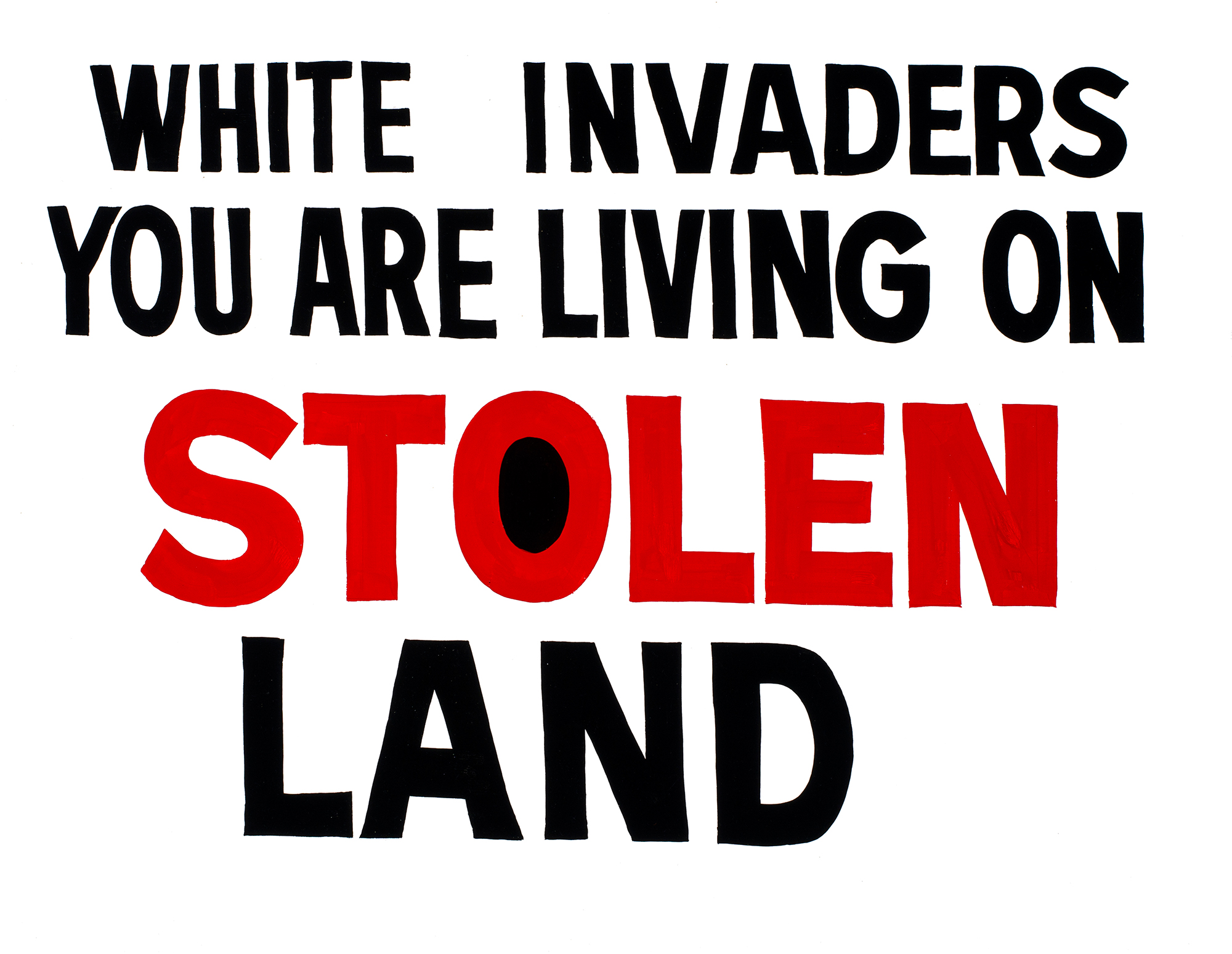 richard-bell-white-invaders-you-are-living-on-stolen-land-2014-synthetic-polymer-paint-on-board-90-x-120_web